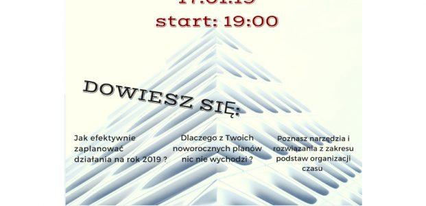 """Warsztaty """"JAK PLANOWAĆ ABY W KOŃCU ZREALIZOWAĆ"""" 17.01.19"""