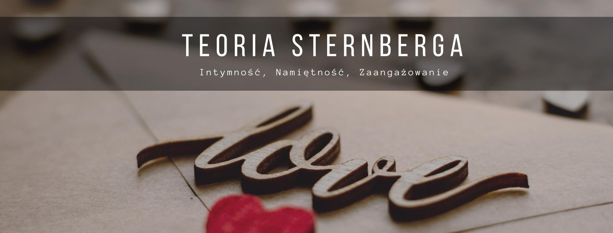 Teoria Sternberga – czyli krótkie rozważania o miłości.